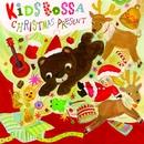 KIDS BOSSA CHRISTMAS PRESENT/KIDS BOSSA