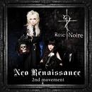 Neo Renaissance -2nd movement-/Rose Noire