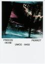 FREEZE/PIERROT