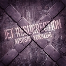 JET RESURRECTION/横関 敦