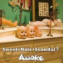 Sweet★Noiz★Scandal?(通常盤)/Awake