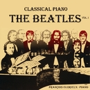 CLASSICAL PIANO THE BEATLES Vol.1/フランソワ・グロリュー