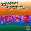 COVER SONGS Vol.45 ドラゴンボールZ/CRA