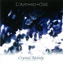 クリスタルメロディー L'Arc~en~Ciel作品集/クリスタルメロディー