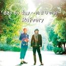 day by day ~始まりの朝~/Rafvery