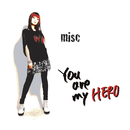 You are my HERO/misc