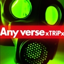 Any Verse(通常盤)/xTRiPx