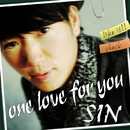 ONE LOVE FOR YOU/SIN