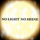 NO LIGHT NO SHINE/BLACK LINE