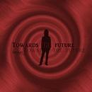 TOWARDS THE FUTURE/k0-he1