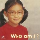 Who am I?/沢 知恵