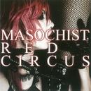 MASOCHIST RED CIRCUS DVD/Lycaon
