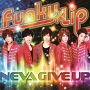Funky★Lip(type-A)/NEVA GIVE UP