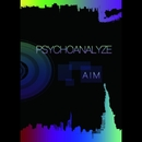 PSYCHOANALYZE/AIM