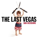 Bad Decisions/THE LAST VEGAS