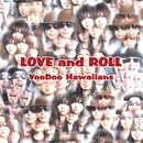 LOVE and ROLL/VooDoo Hawaiians