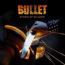 Storm Of Blades/BULLET