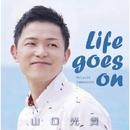 Life goes on/山口 光貴
