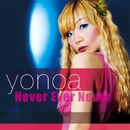 Never Ever Never/yonoa