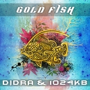 Gold Fish/1024Kb vs. Didra