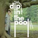 HIGHWIRE WALKER(ハイレゾ)/dip in the pool