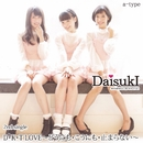 D・K・T LOVE~どうにも・こうにも・止まらない~ a-type/DaisukI
