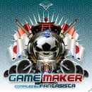 Game Maker Compiled By Fantasista/Various Artist
