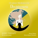 10-minute Meditaion for Decisiveness/志麻絹依