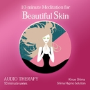 10-minute Meditation for Beautiful Skin/志麻絹依