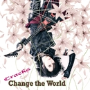 Change the World【通常盤】/Crack6