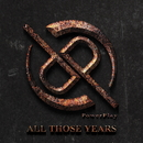 All Those Years/POWERPLAY