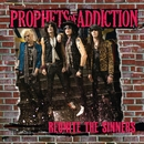 Reunite The Sinners/PROPHETS OF ADDICTION