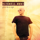 Give Me A Sign/MITCHELL HUNT