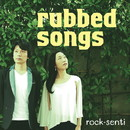 rubbed songs/ロクセンチ