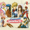 ファルコム・スペシャルBOX'95/Falcom Sound Team jdk