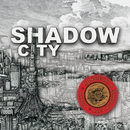 SHADOW CITY/Monsieur D.