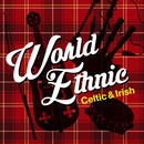 World Ethnic~Celtic & Irish~/Various Artist