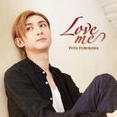 Love me (限定盤)/古川 雄大