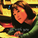 Be with you/吉岡真美