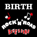 ROCK'N'ROAD SING A LONG/BIRTH