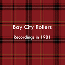 Bay City Rollers (Recordings in 1981)/Bay City Rollers