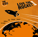 LIVE THE ROCKET II/THE KIDS