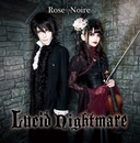 Lucid Nightmare/Rose Noire