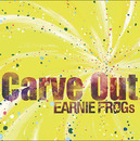 Carve Out/EARNIE FROGs