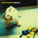SIDECAR/NONA REEVES
