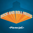 Rock and Roll Music/→Pia-no-jaC←