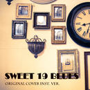 SWEET 19 BLUES ORIGINAL COVER INST. VER/NIYARI計画