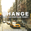 CHANGE(GO,VANTAGE POINT) ORIGINAL COVER INST. Ver./NIYARI計画