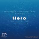 Hero リオデジャネイロオリンピック・パラリンピック放送テーマソング(リアル・インスト・ヴァージョン)/Crimson Craftsman