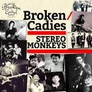 STEREO MONKEYS/Broken Cadies